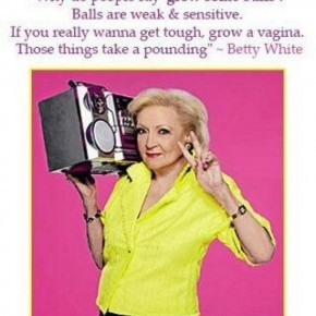 Betty White Says...