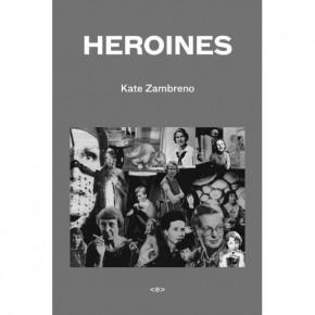 """Kate Zambreno's """"Heroines"""""""