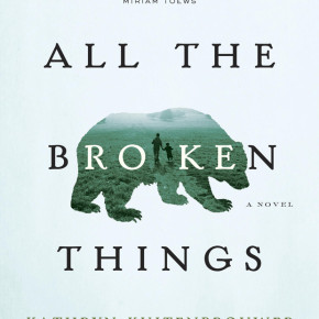 Kathryn Kuitenbrouwer: All the Broken Things