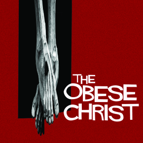 Larry Tremblay: The Obese Christ