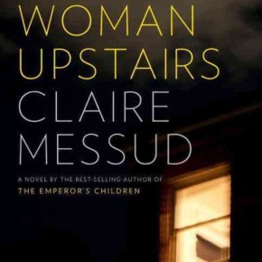 Kate Sterns on Claire Messud: The Woman Upstairs