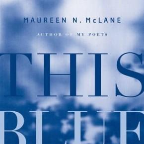 Maureen N. McLane: Two Poems