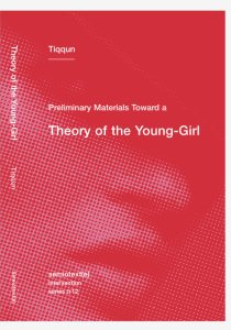 PRELIMINARY MATERIALS TOWARD A THEORY OF THE YOUNG-GIRL  TIQQUN, translated by ARIANA REINES  Semiotext(e): 2012.