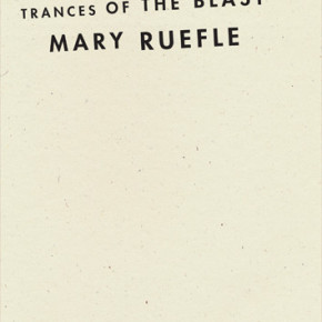 Mary Ruefle: Trances of the Blast
